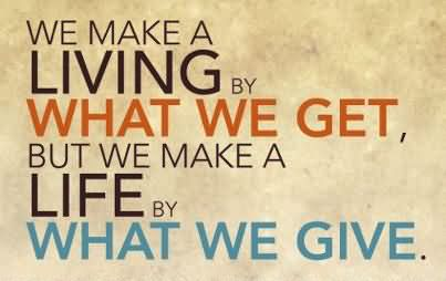 we-make-a-living-what-we-get-but-we-make-a-life-by-what-we-give-donation-quote